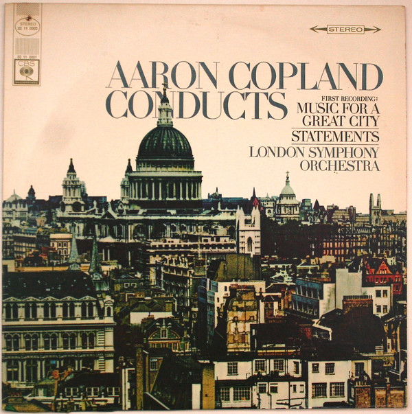 Aaron Copland Conducts: Music For A Great City/Statements