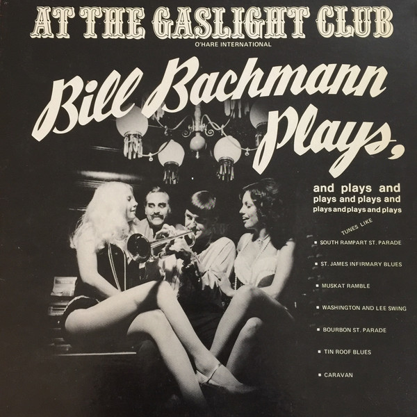 Bill Bachmann Plays and Plays and Plays...