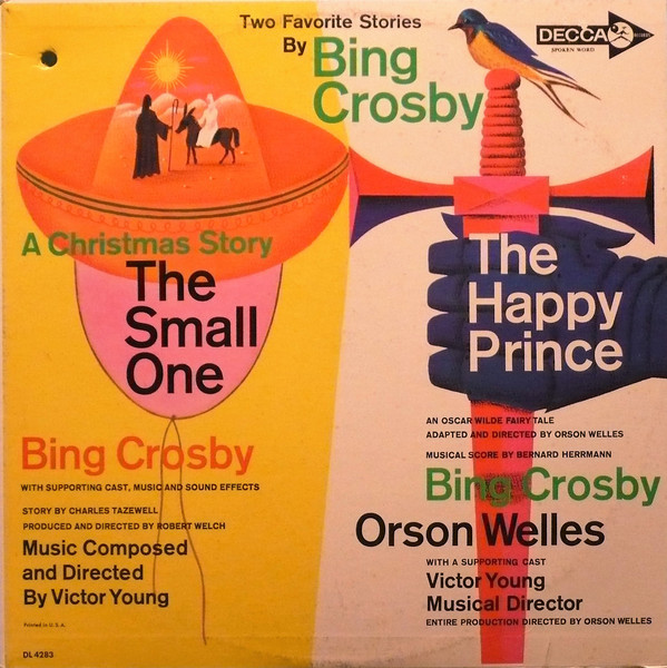 Two Favorite Stories by Bing Crosby The Small One, The Happy Prince