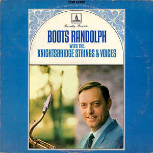 Boots Randolph With the Knightsbridge Strings & Voices