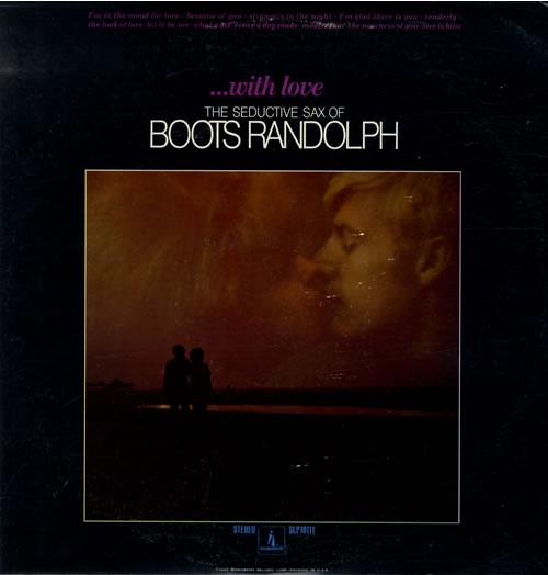 ...With Love/The Seductive Sax of Boots Randolph