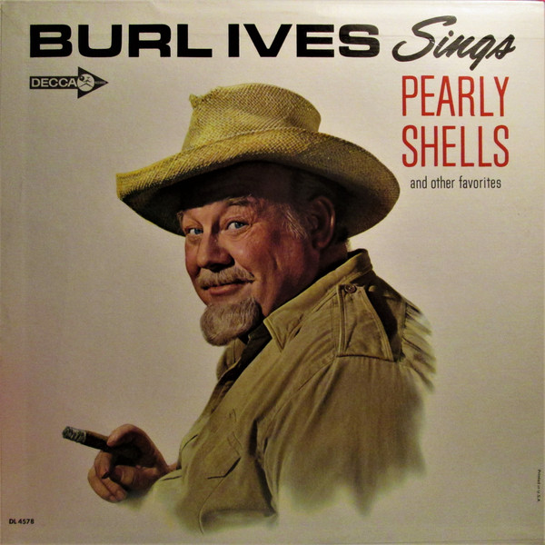 Burl Ives Sings Pearly Shells And Other Favorites