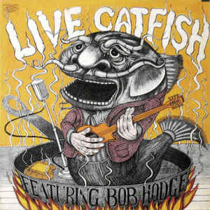 Live Catfish featuring Bob Hodge