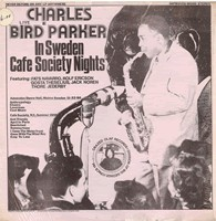 ''Bird'' Live In Sweden Cafe Society Nights