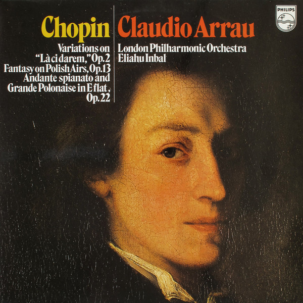 Chopin: Variations On La Ci Darem Op. 2 Fantasy On Polish Airs Op. 13 Andante Spianato And Grande Polonaise In E Flat Op. 22