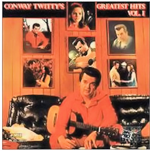 Conway Twitty's Greatest Hits Vol. I