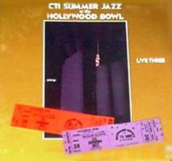 CTI Summer Jazz At The Hollywood Bowl Live Three