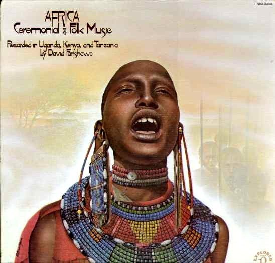 Africa - Ceremonial & Folk Music Recorded In Uganda Kenya And Tanzania By David Fanshawe