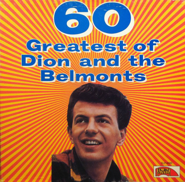60 Greatest Of Dion And The Belmonts
