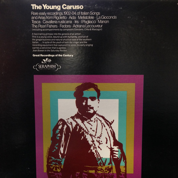 The Young Caruso: Rare Early Recordings, 1902-04, of Italian Songs and Arias from Rigoletto, Aida, Mefistofele, La Gioconda Tosca, Cavalleria Rusticana, Iris, IPagliacci, Mannon, The Pearl Fishers, Fedora, and Adriana LeCouvreur