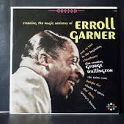 Starring The Magic Artistry Of Erroll Garner