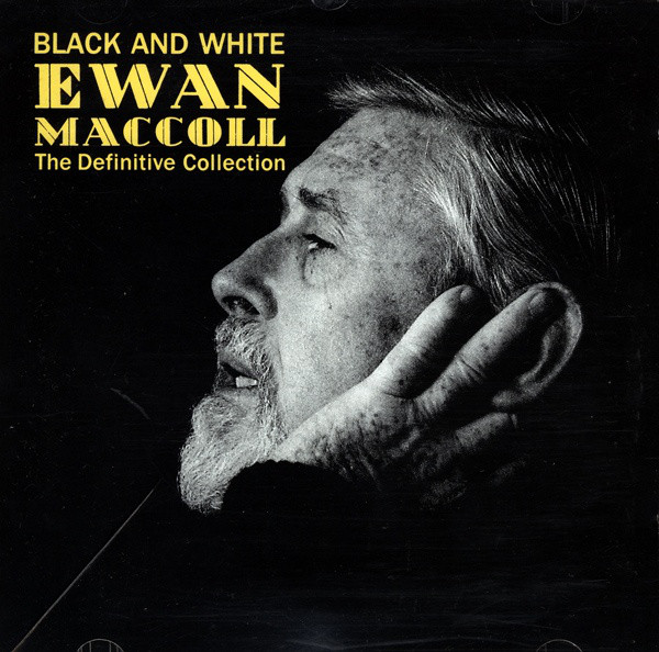 Black And White - The Definitive Ewan MacColl Collection