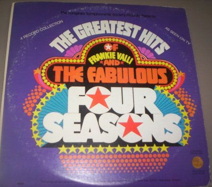 The Greatest Hits Of Frankie Valli And The Fabulous Four Seasons