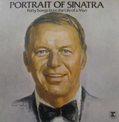 Portrait Of Sinatra: Forty Songs From The Life Of A Man