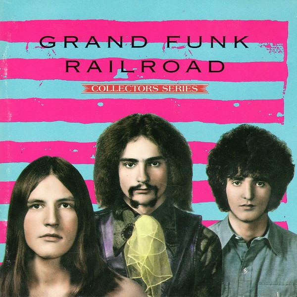 Capitol Collectors Series: Grand Funk Railroad