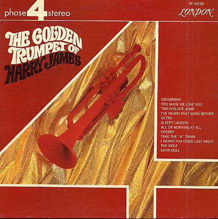 The Golden Trumpet Of Harry James