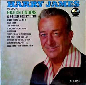 Harry James Plays Green Onions & Other Great Hits