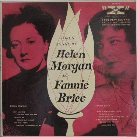 Torch Songs By Helen Morgan And Fannie Brice