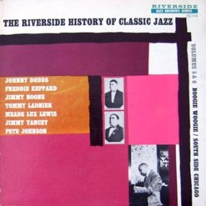 The Riverside History Of Classic Jazz Vol. 5&6: South Side Chicago / Boogie Woogie