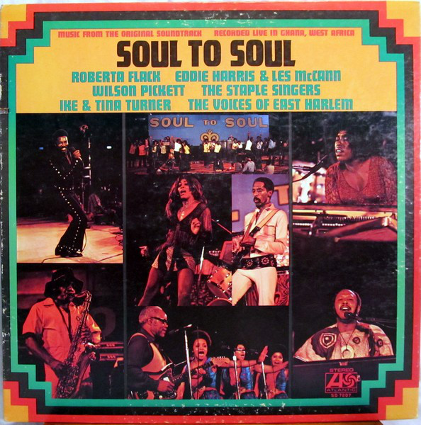 Soul To Soul (Music From The Original Soundtrack - Recorded Live In Ghana, West Africa)