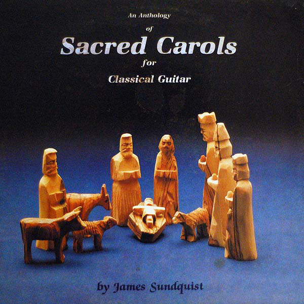 An Anthology Of Sacred Carols For Classical Guitar