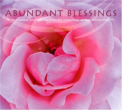 Abundant Blessings - Meditation & Affirmations for Conscious Money Circulation