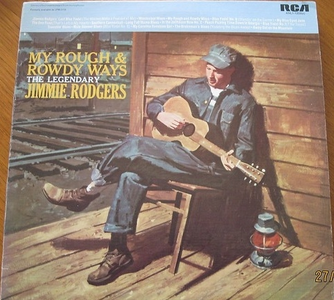 My Rough And Rowdy Ways--The Legendary Jimmie Rodgers