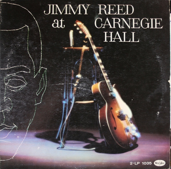Jimmy Reed At Carnegie Hall / The Best Of Jimmy Reed