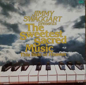 Jimmy Swaggart Presents The Sweetest Sacred Music This Side Of Heaven