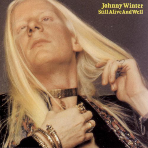 Johnny Winter	Still Alive and Well Still Alive And Well