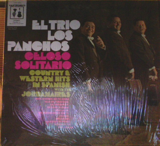 El Trio Los Panchos Celoso Solitario (Country & Western Hits In Spanish)