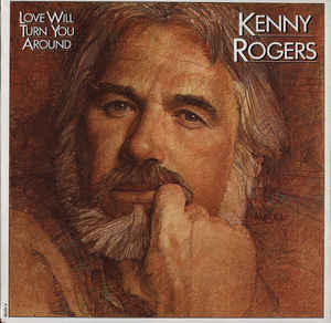 Kenny Rogers - Love Will Turn You Around Single