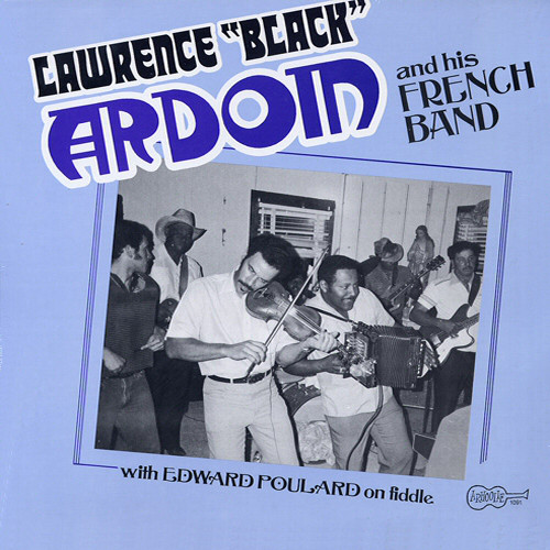Lawrence ''Black'' Ardoin And His French Band