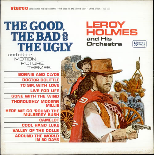 The Good The Bad And The Ugly And Other Motion Picture Themes