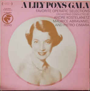 A Lily Pons Gala - Favorite Operatic Selections