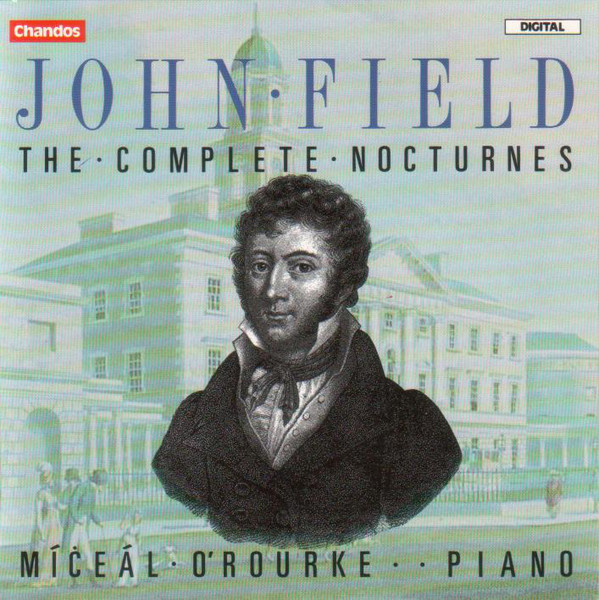 John Field: The Complete Nocturnes