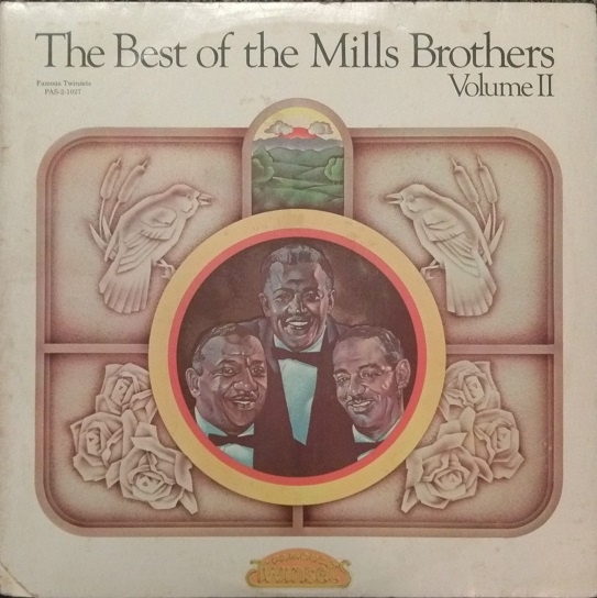 The Best Of The Mills Brothers Volume II