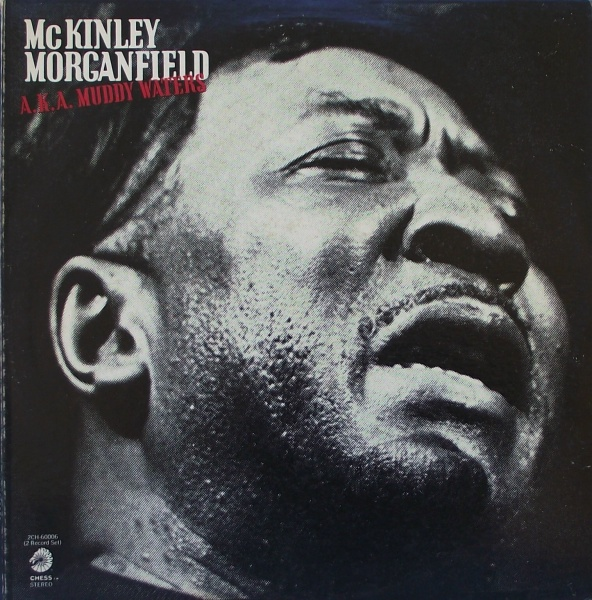 McKinley Morganfield A.K.A . Muddy Waters