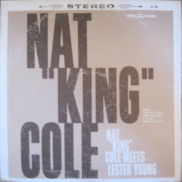 Nat King Cole Meets Lester Young