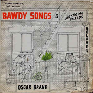 Bawdy Songs And Backroom Ballads - Vol. 4