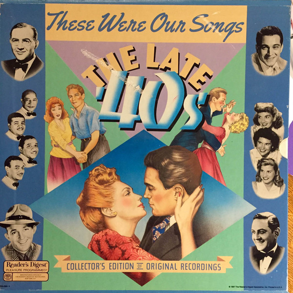 These Were Our Songs The Late '40s'