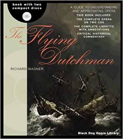 The Flying Dutchman (The Black Dog Opera Library)