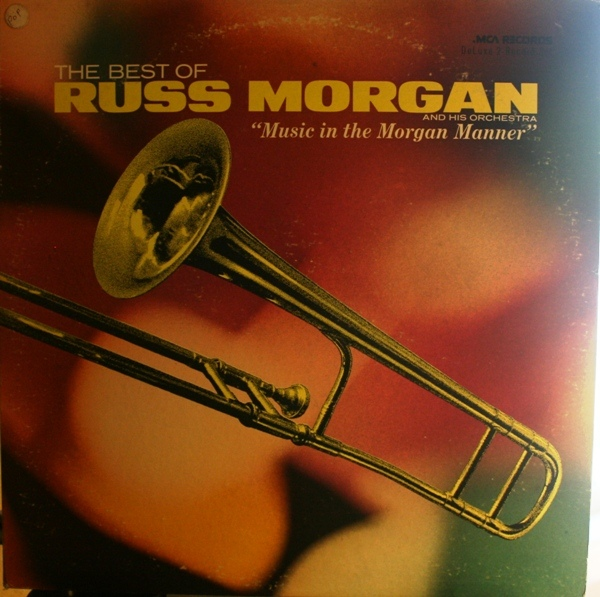 The Best Of Russ Morgan ''Music in the Morgan Manner''