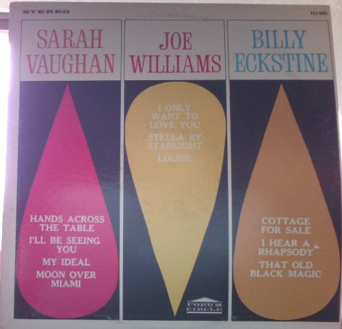 Sarah Vaughan, Joe Williams, Billy Eckstine