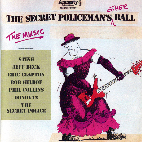 Various Artists: Sting; Jeff Beck & Eric Clapton; Bob Geldof; Phil Collins; Donovan; The Secret Police