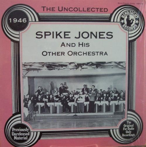 The Uncollected Spike Jones And His Other Orchestra 1946