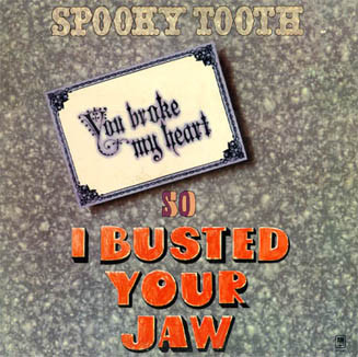 You Broke My Heart So I Busted Your Jaw