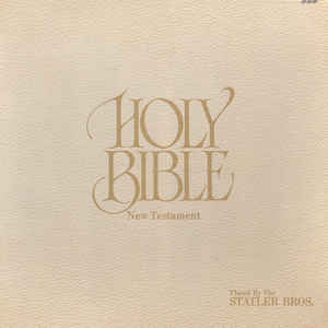 Holy Bible: New Testament (Placed By The Statler Bros.)