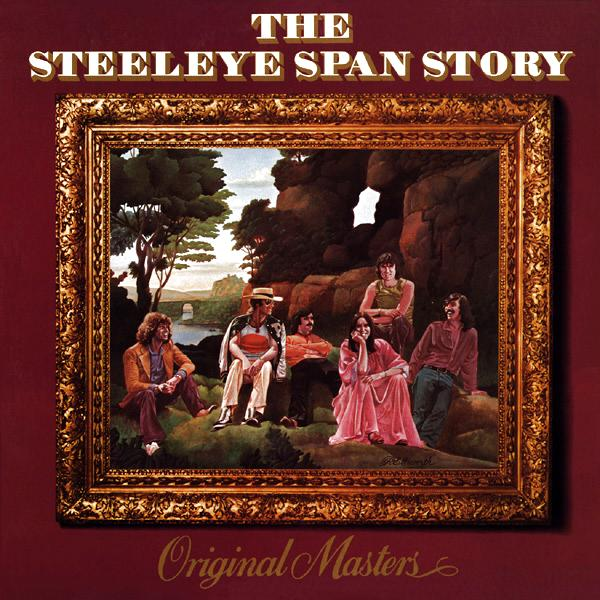 The Steeleye Span Story Original Masters