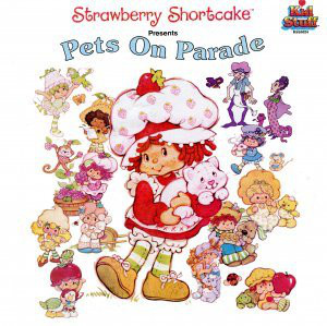 Strawberry Shortcake Presents Pets On Parade